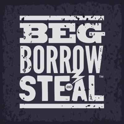 beg, borrow, or steal