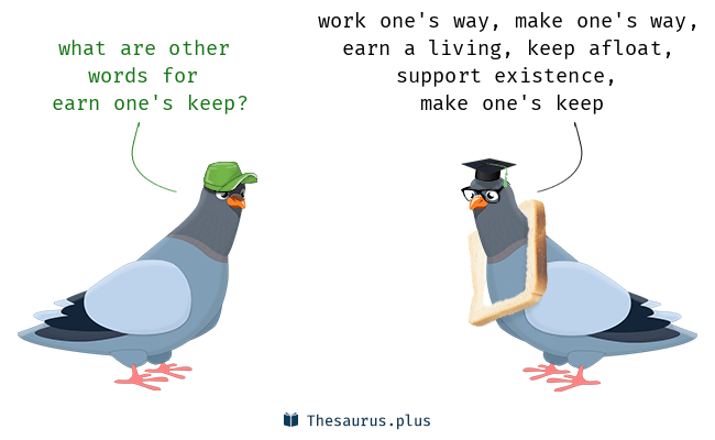 earn one's keep