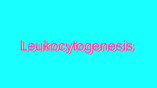 leukocytogenesis