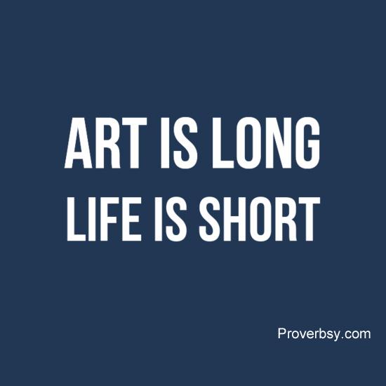 life is short art is long