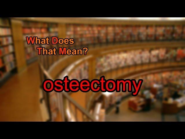osteectomy