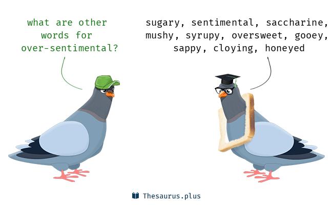 over-sentimental