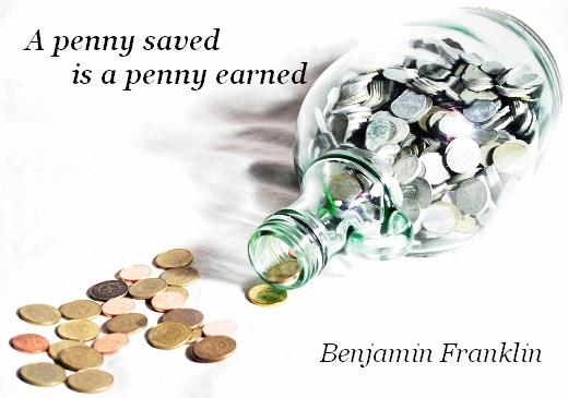 penny saved is a penny earned, a