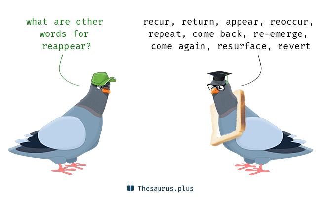 reappear