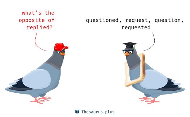 replied