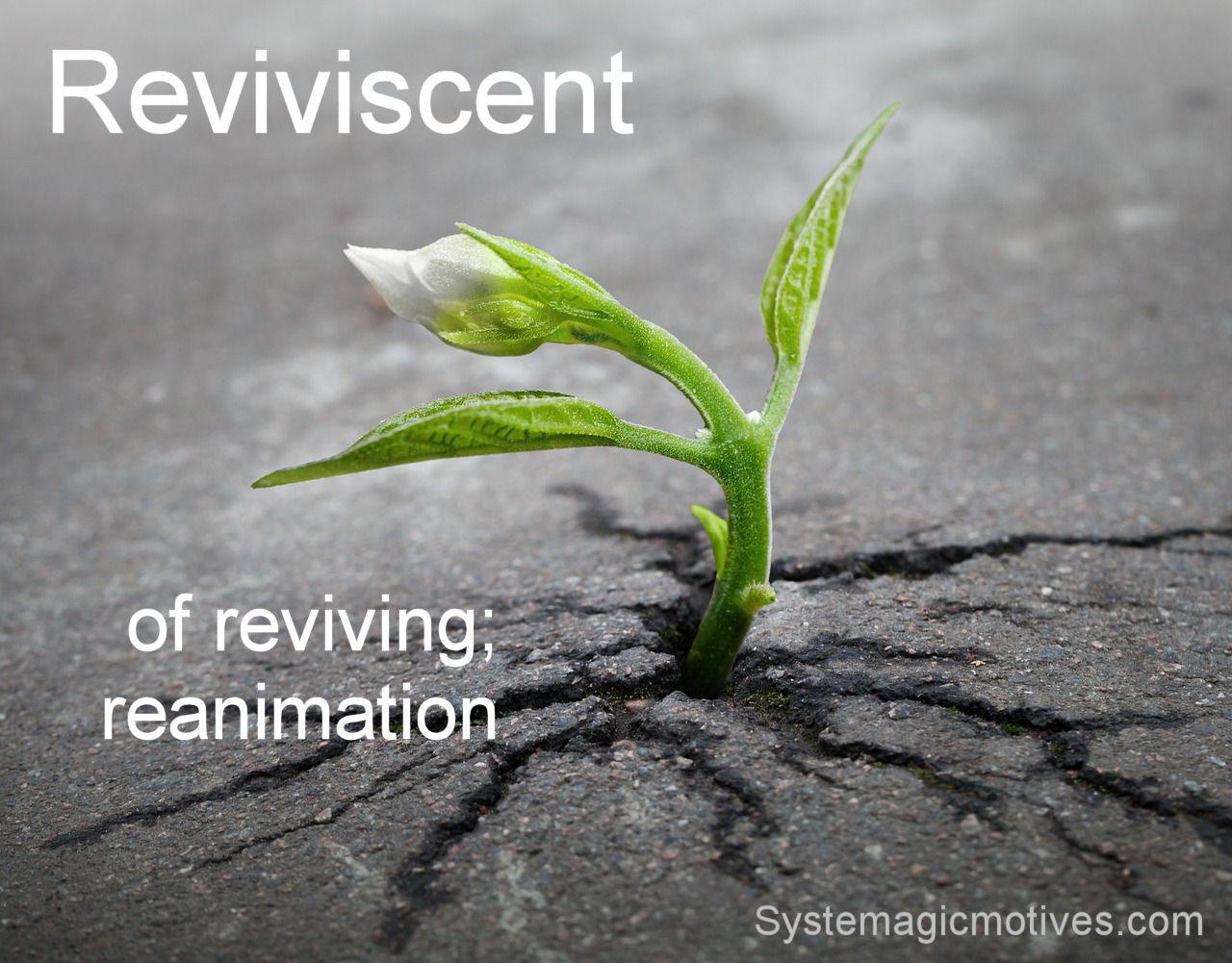 reviviscent