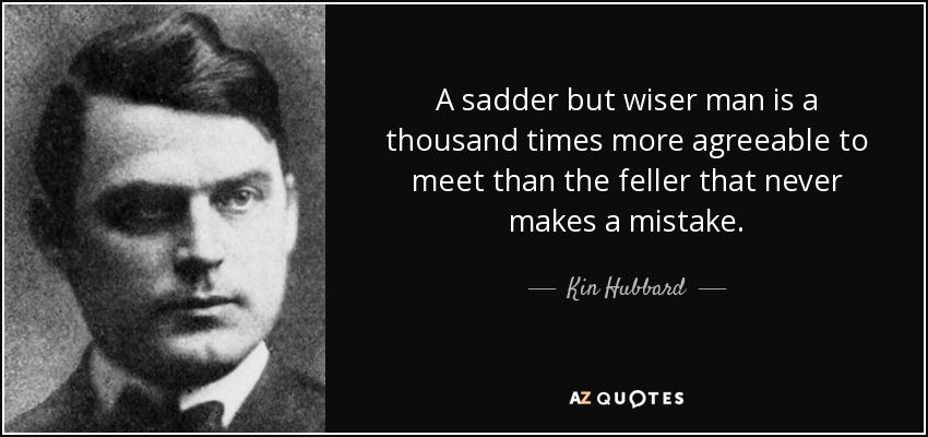 sadder but wiser