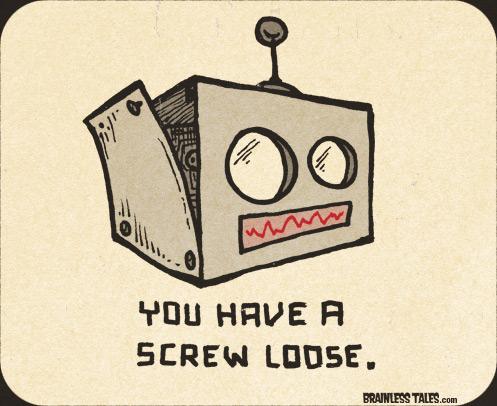 screw loose