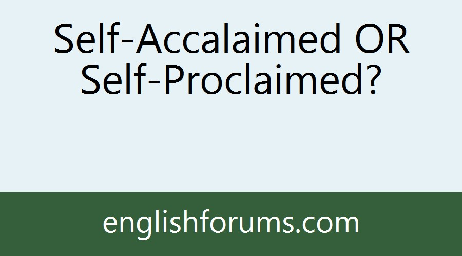 self-proclaimed