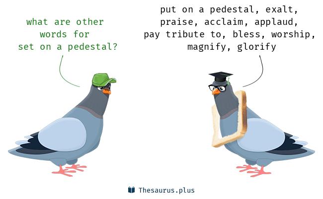 set on a pedestal