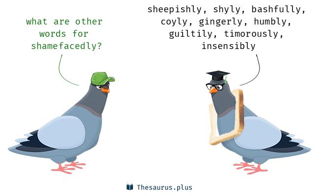 shamefacedly