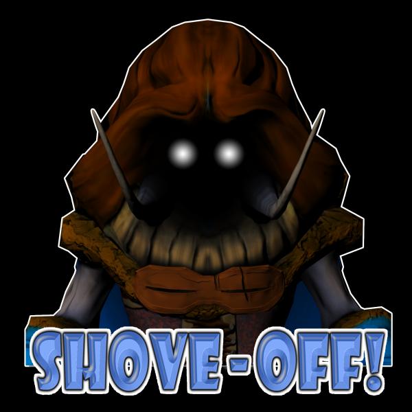 shove off