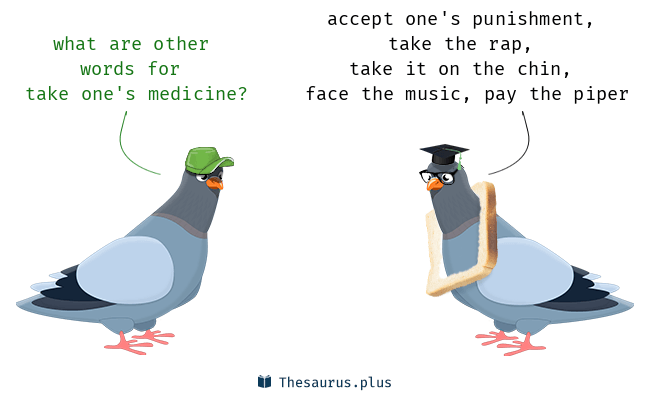 take one's medicine