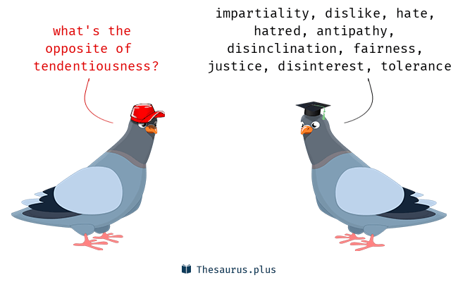 tendentiousness