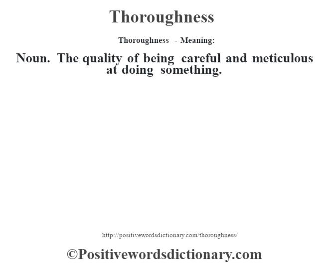 thoroughness