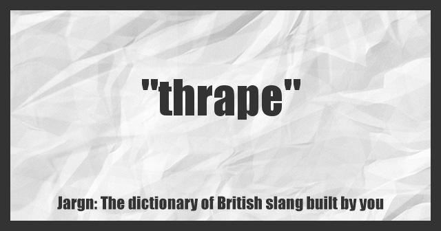thraiping