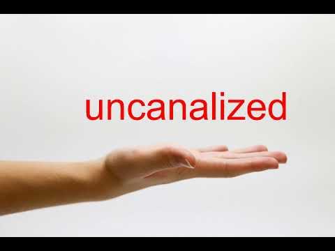 uncanalized