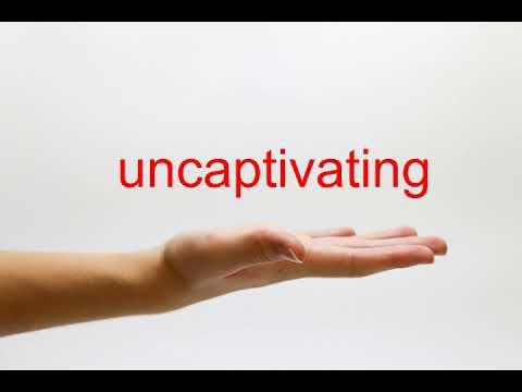 uncaptivating