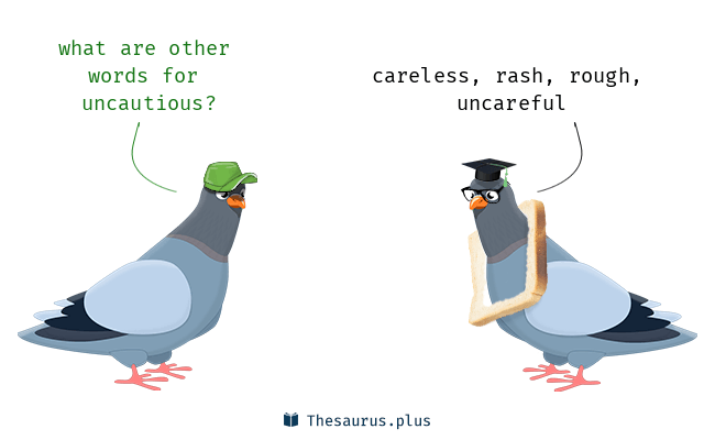 uncautious