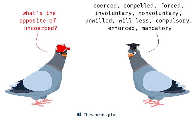 uncoerced