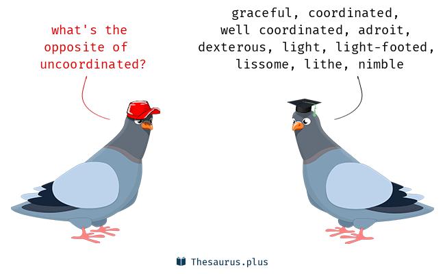 uncoordinated