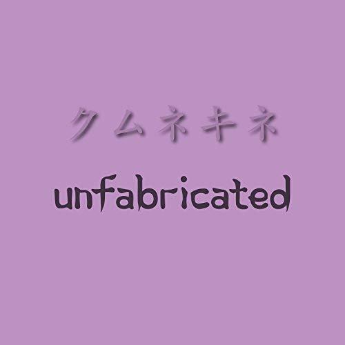 unfabricated