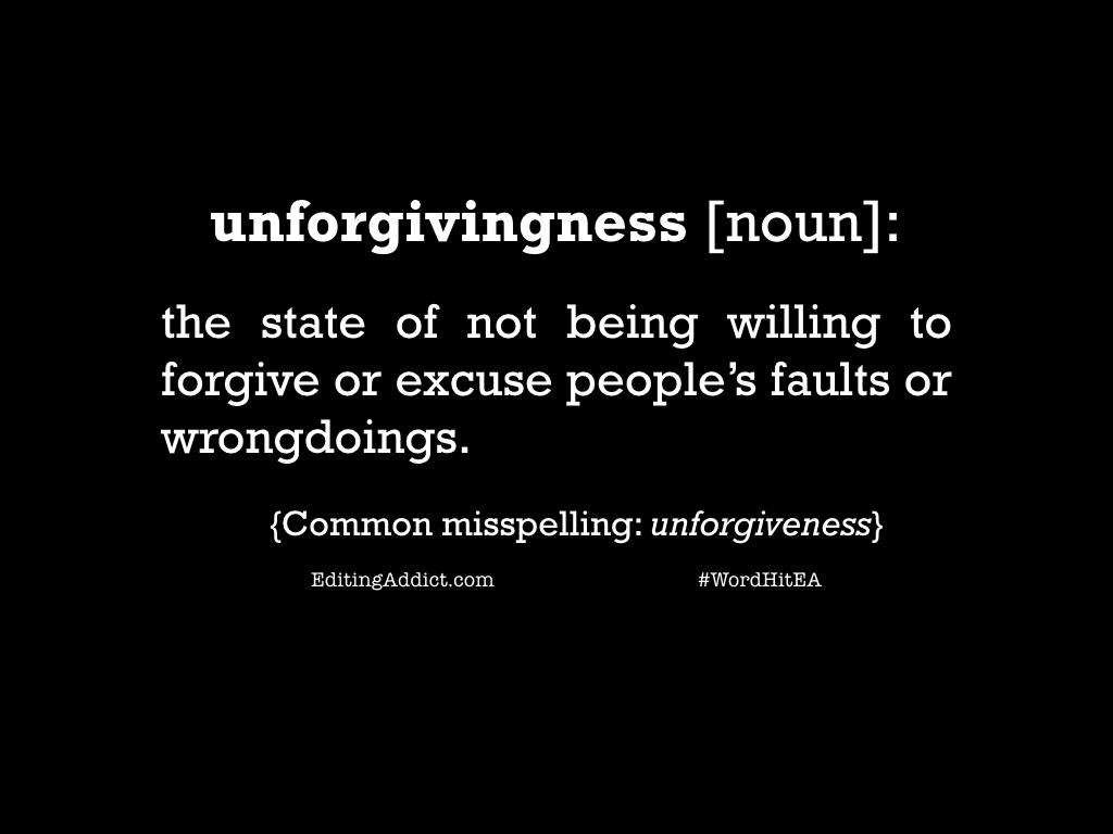 unforgivingness