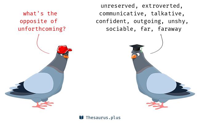 unforthcoming