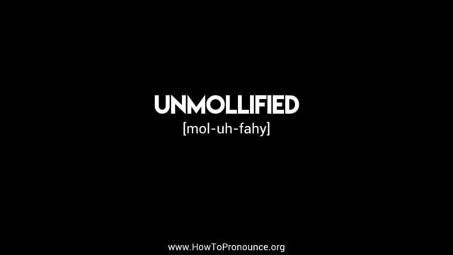 unmollified