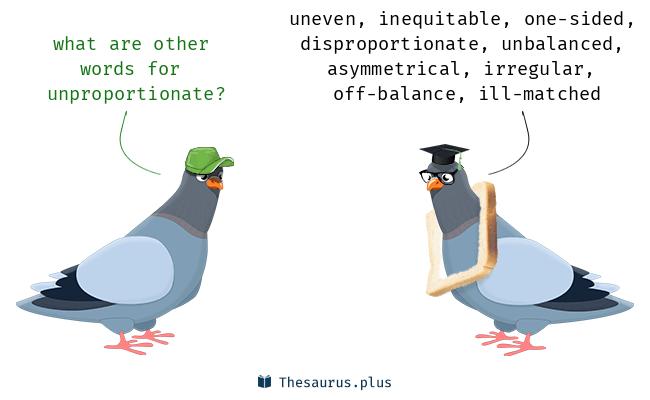 unproportionate