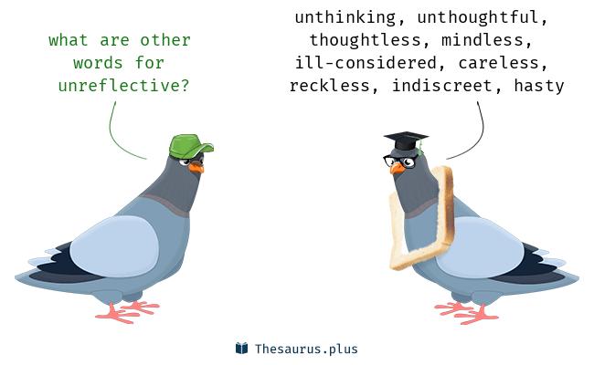 unreflective
