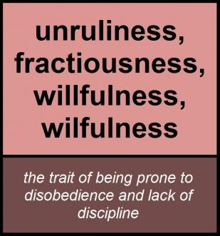 unruliness