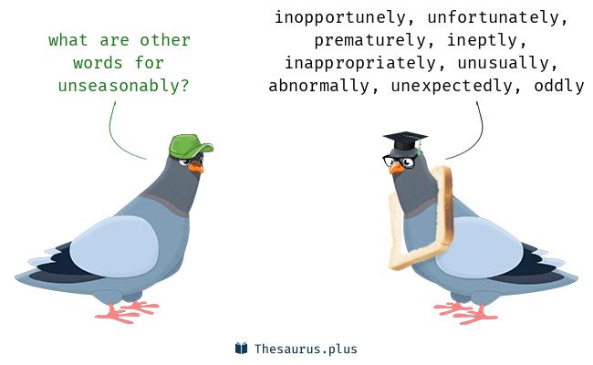 unseasonably
