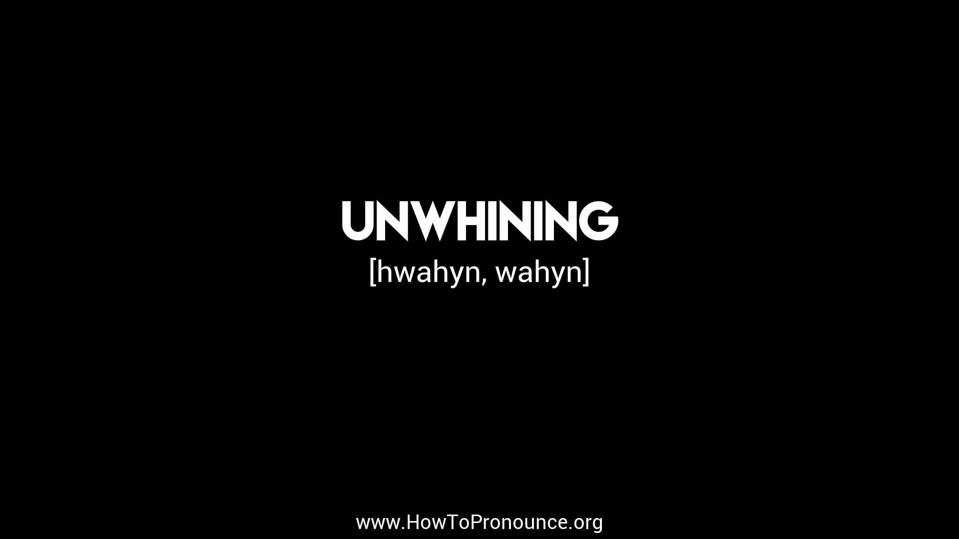 unwhining