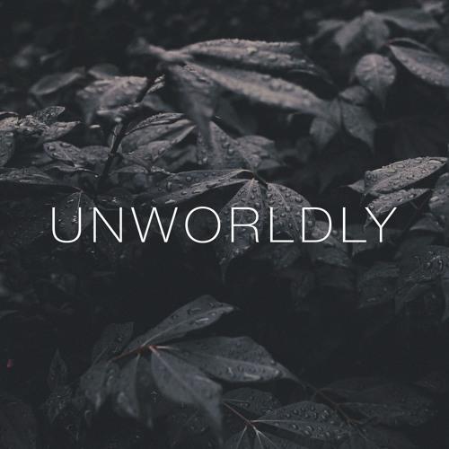 unworldly