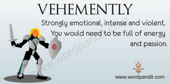 vehemently