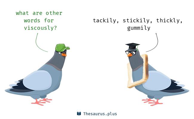 viscously