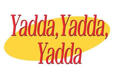 yadda-yadda