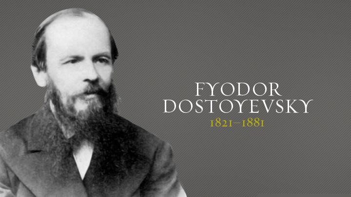 Dostoyevsky, Feodor
