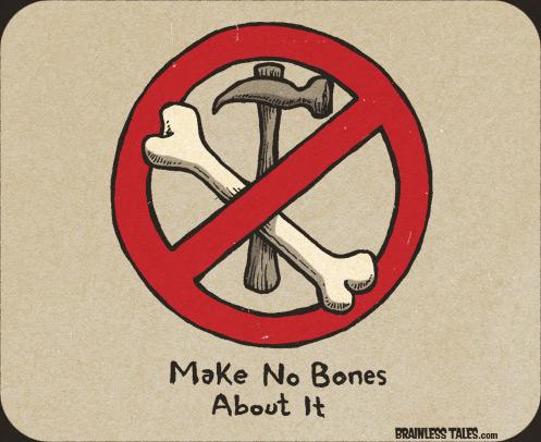 make no bones about