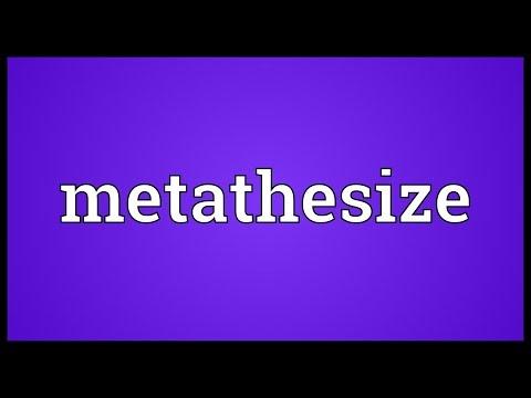 metathesize