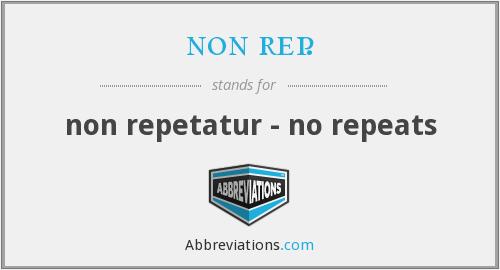 non repetatur
