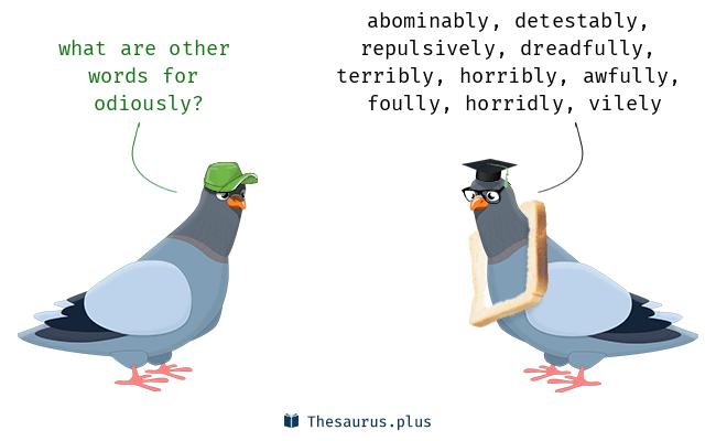 odiously