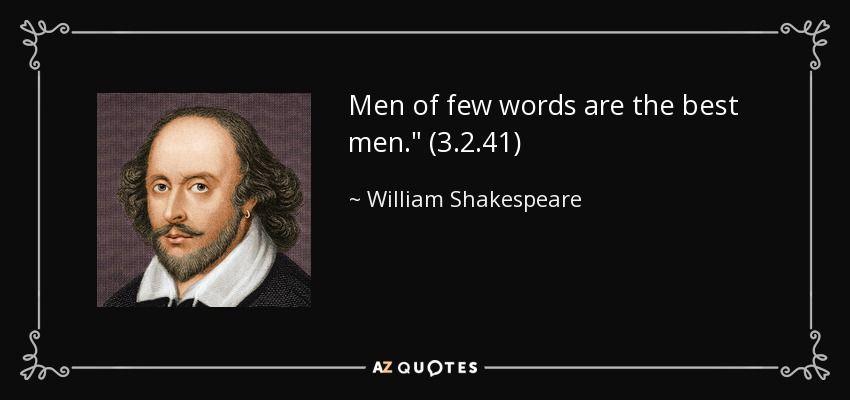 of few words, man of