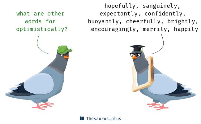 optimistically