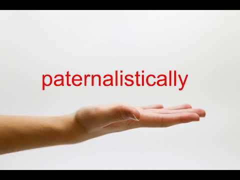paternalistically