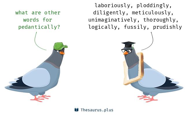 pedantically