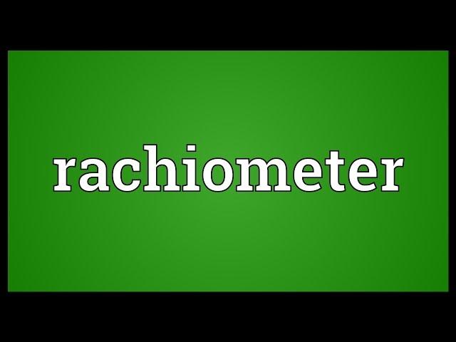 rachiometer