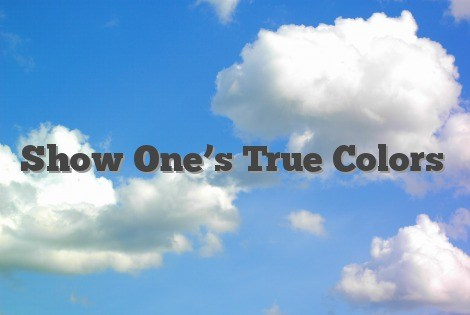 show one's colors