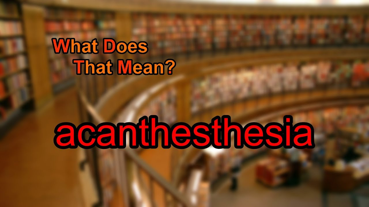 acanthesthesia